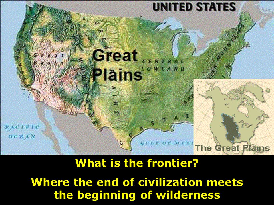 What is the frontier? Where the end of civilization meets the beginning of wilderness