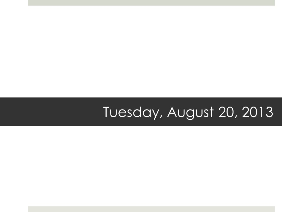 Tuesday, August 20, 2013