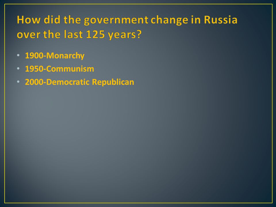 1900-Monarchy 1950-Communism 2000-Democratic Republican