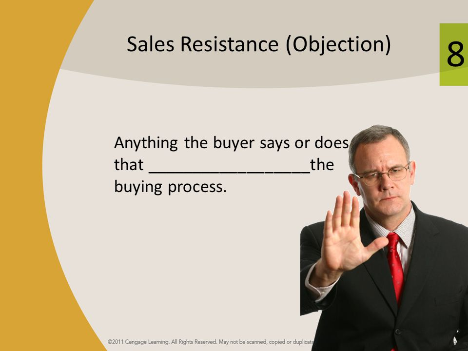 8 Other Methods for Handling Buyer Resistance ________ – Introduce the source of the objection before the prospect brings it up.
