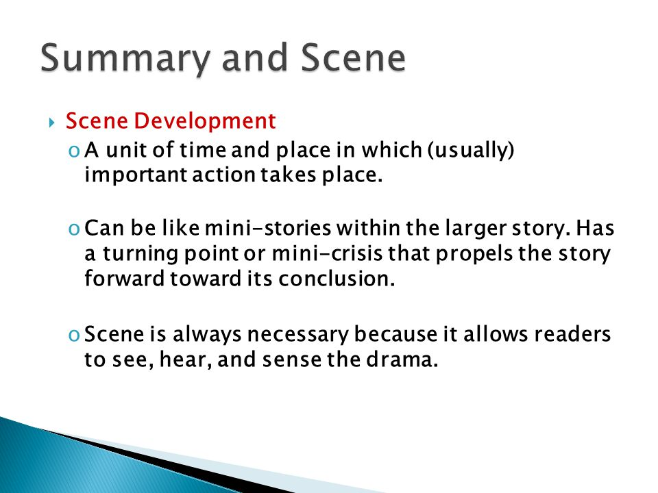  Scene Development oA unit of time and place in which (usually) important action takes place.