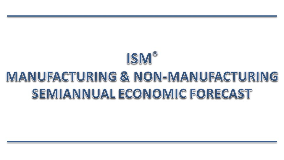 Spring Update of December 2013 Forecast for 2014 Manufacturing and Non-Manufacturing Sectors Compare 2014 Forecasts with 2013 Reported Results Broad Sector Overviews with Industry-Specific Insights Revenue, CapEx, Commodity Prices, Employment Special Question Related to Harsh Weather Impact ISM Semiannual Economic Forecast, Spring 2014