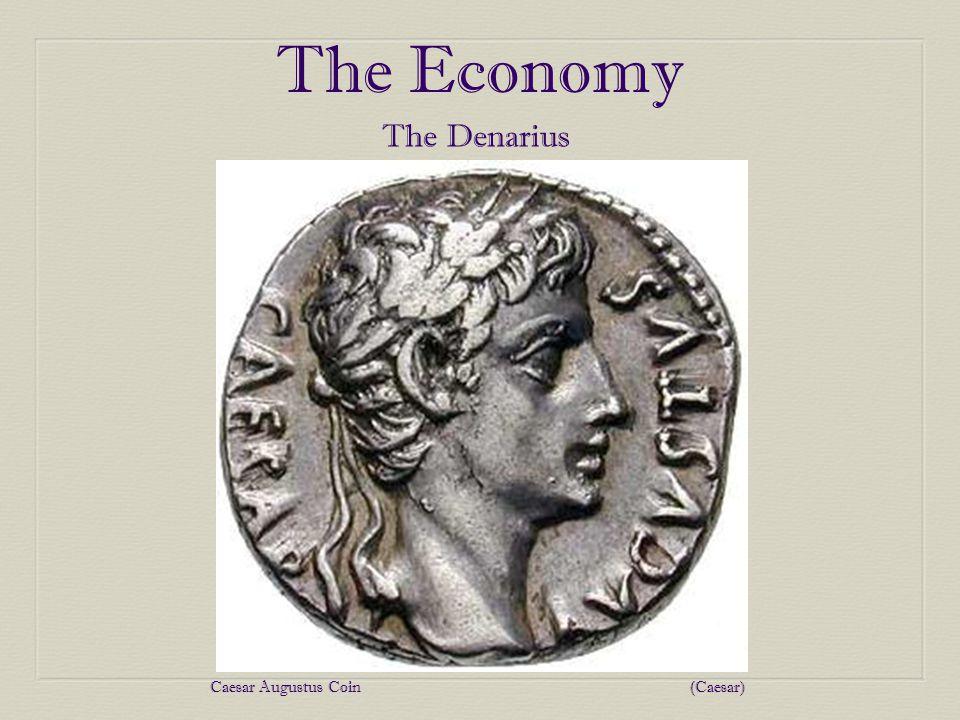 The Economy The Denarius Caesar Augustus Coin(Caesar)