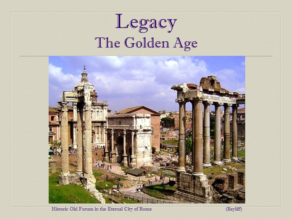 The Golden Age Legacy Historic Old Forum in the Eternal City of Rome (Bayliff)