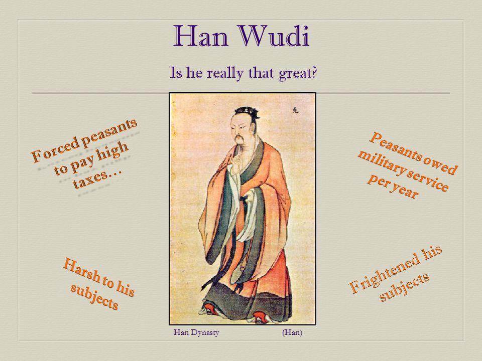 Han Wudi Is he really that great? Han Dynasty (Han)