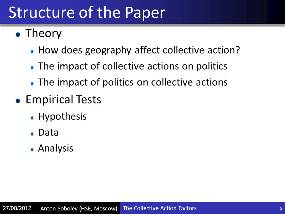 The Collective Action Factors Anton Sobolev (HSE, Moscow) 27/08/2012 Theory How does geography affect collective action.