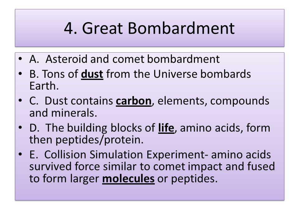 4. Great Bombardment A. Asteroid and comet bombardment B.