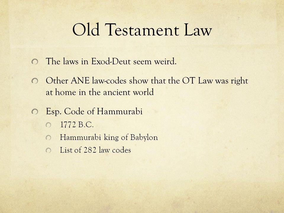 Old Testament Law The laws in Exod-Deut seem weird.