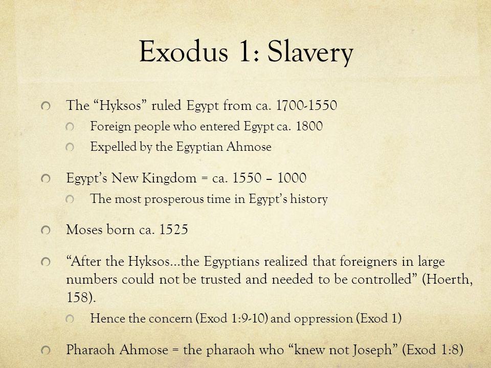 Exodus 1: Slavery The Hyksos ruled Egypt from ca.