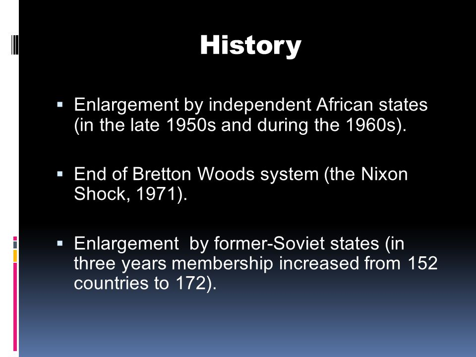 History  Enlargement by independent African states (in the late 1950s and during the 1960s).