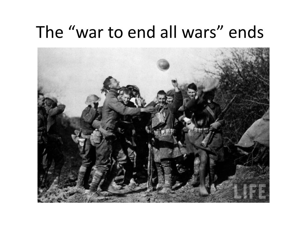 The war to end all wars ends