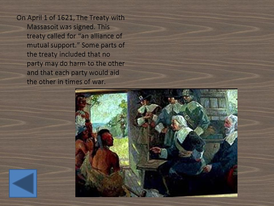 On April 1 of 1621, The Treaty with Massasoit was signed.