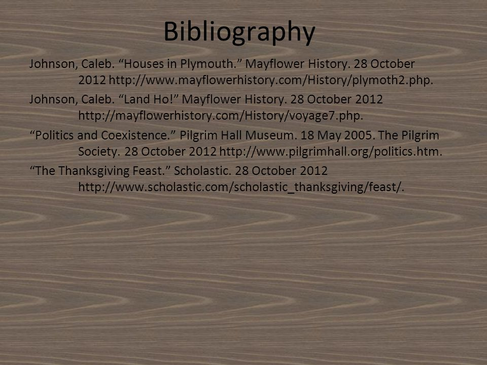 Bibliography Johnson, Caleb. Houses in Plymouth. Mayflower History.