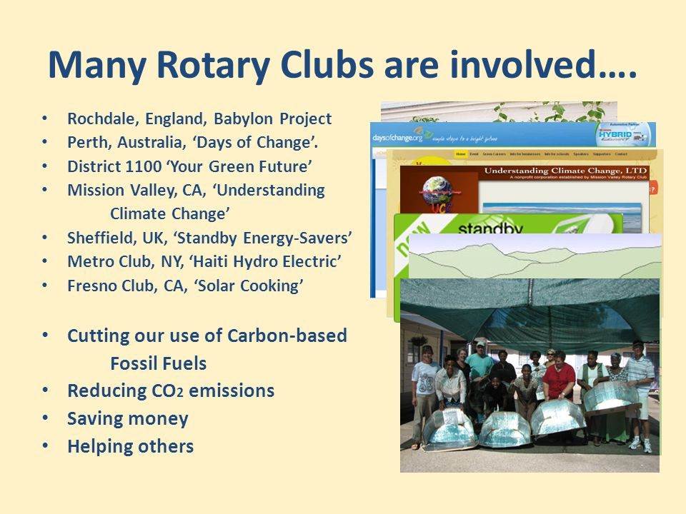 Many Rotary Clubs are involved…. Rochdale, England, Babylon Project Perth, Australia, 'Days of Change'. District 1100 'Your Green Future' Mission Vall