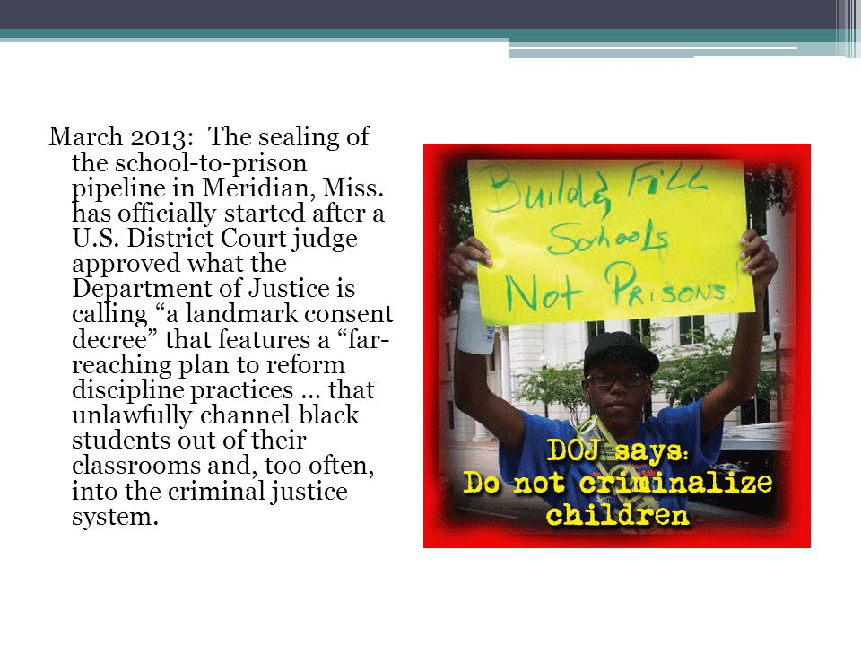 March 2013: The sealing of the school-to-prison pipeline in Meridian, Miss.