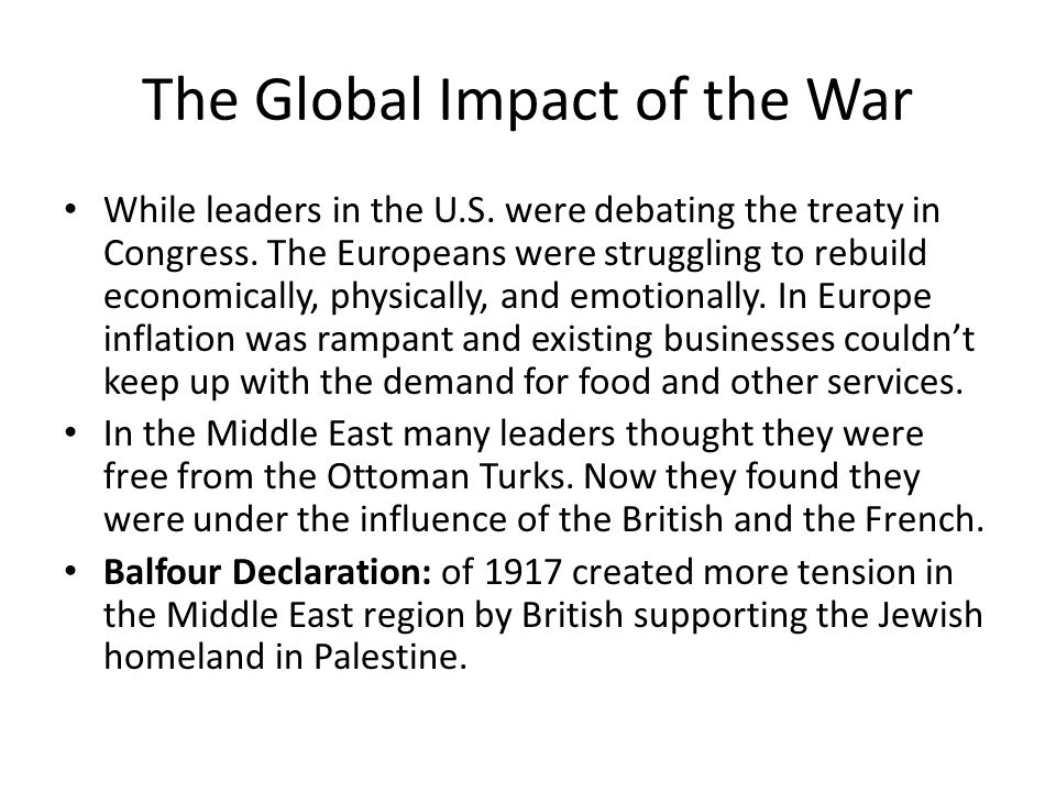 The Global Impact of the War While leaders in the U.S.