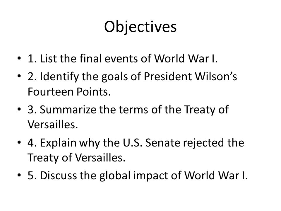 Objectives 1. List the final events of World War I.
