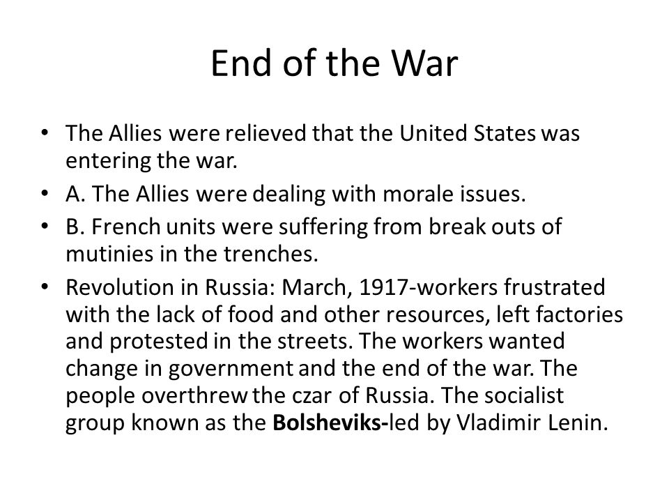 End of the War The Allies were relieved that the United States was entering the war.