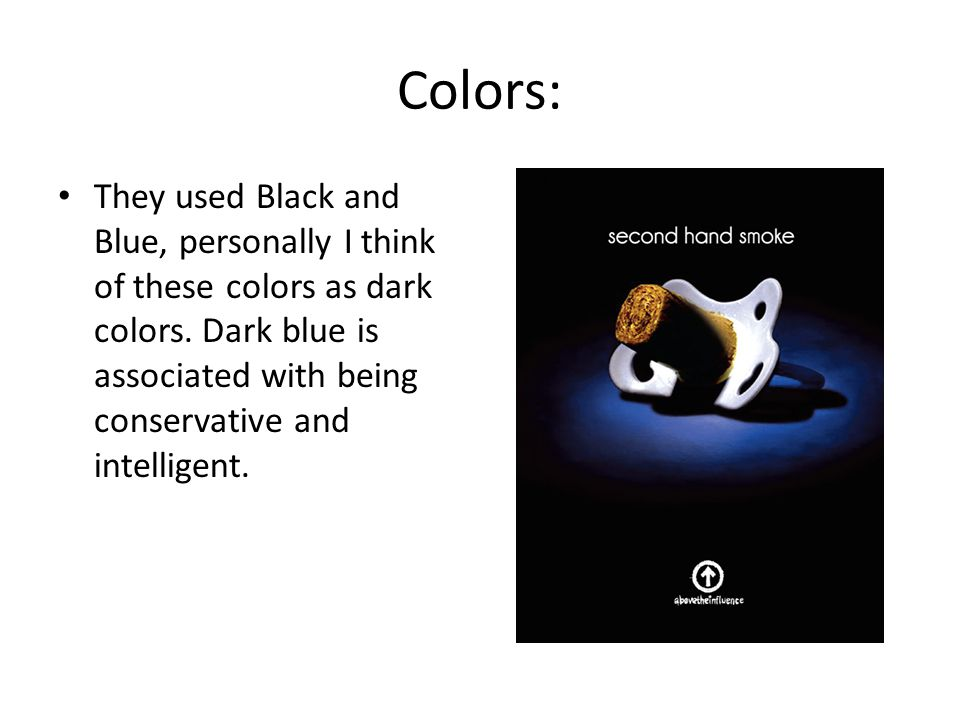 Colors: They used Black and Blue, personally I think of these colors as dark colors.