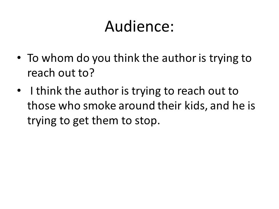 Audience: To whom do you think the author is trying to reach out to.