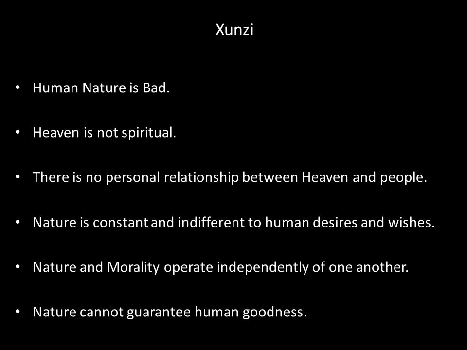 Xunzi Human Nature is Bad. Heaven is not spiritual.