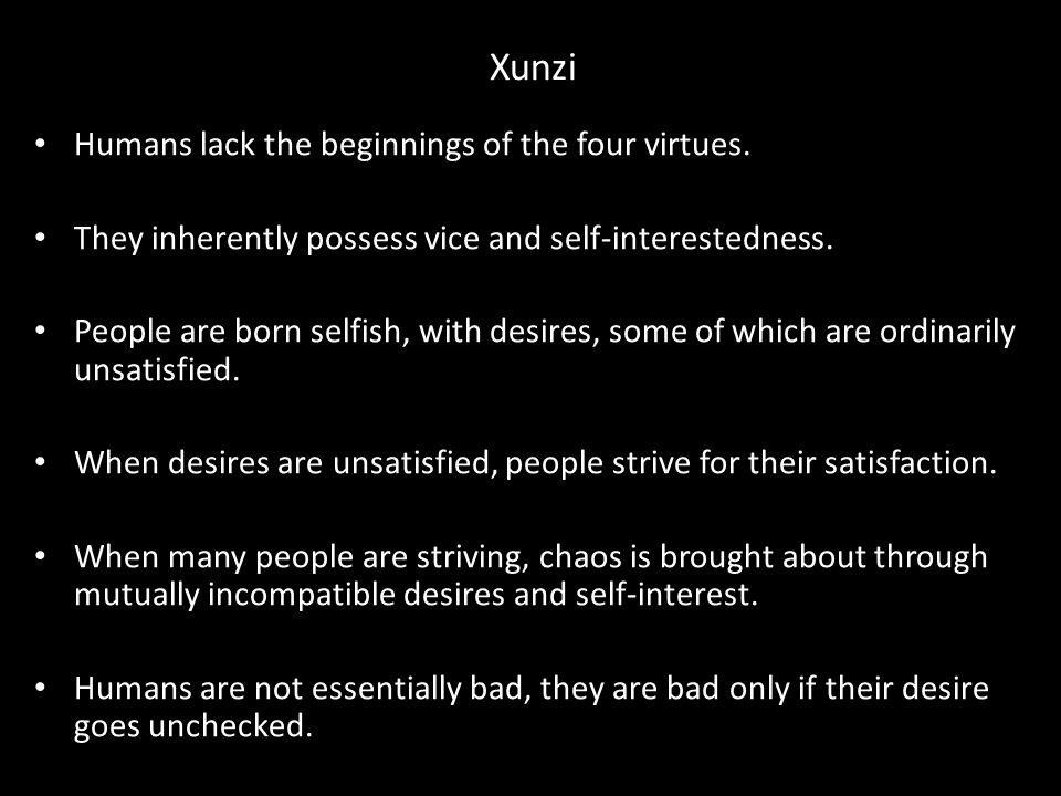 Xunzi Humans lack the beginnings of the four virtues.