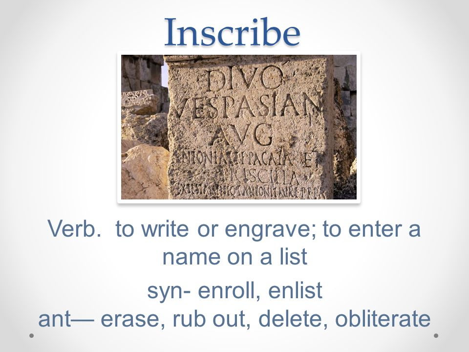 Inscribe Verb.