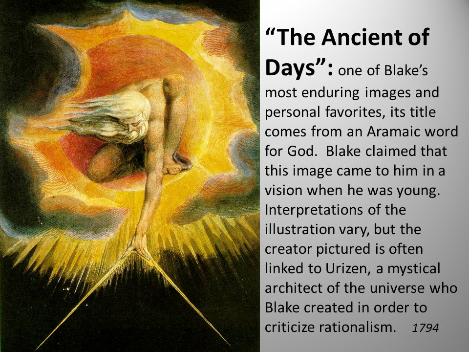 The Ancient of Days : one of Blake's most enduring images and personal favorites, its title comes from an Aramaic word for God.