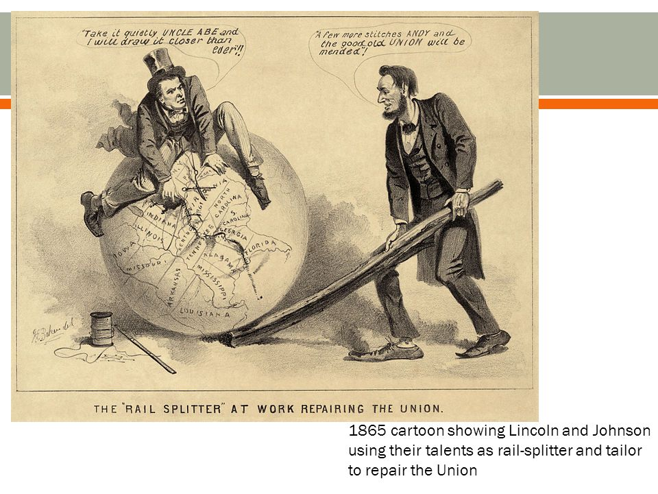 1865 cartoon showing Lincoln and Johnson using their talents as rail-splitter and tailor to repair the Union