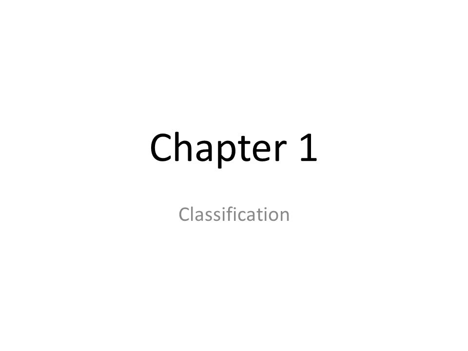 Chapter 1 Classification