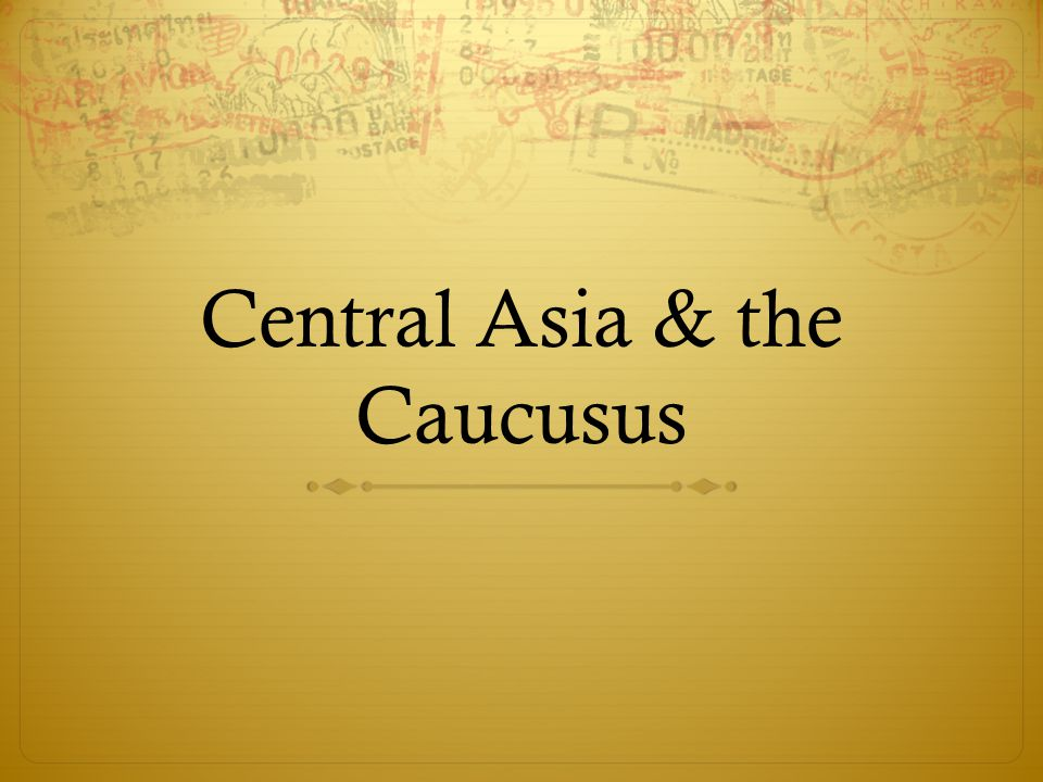 Central Asia & the Caucusus