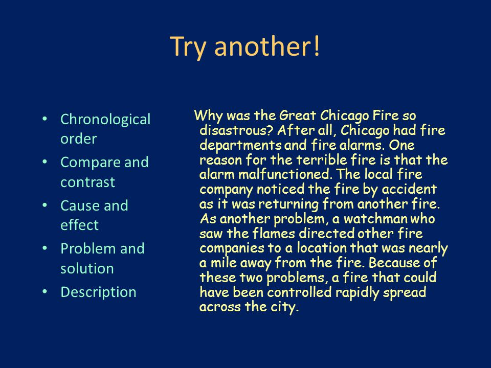Try another! Chronological order Compare and contrast Cause and effect Problem and solution Description Why was the Great Chicago Fire so disastrous?