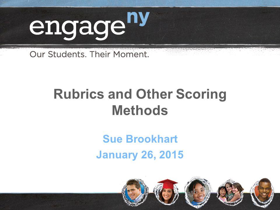 Rubrics and Other Scoring Methods Sue Brookhart January 26, 2015