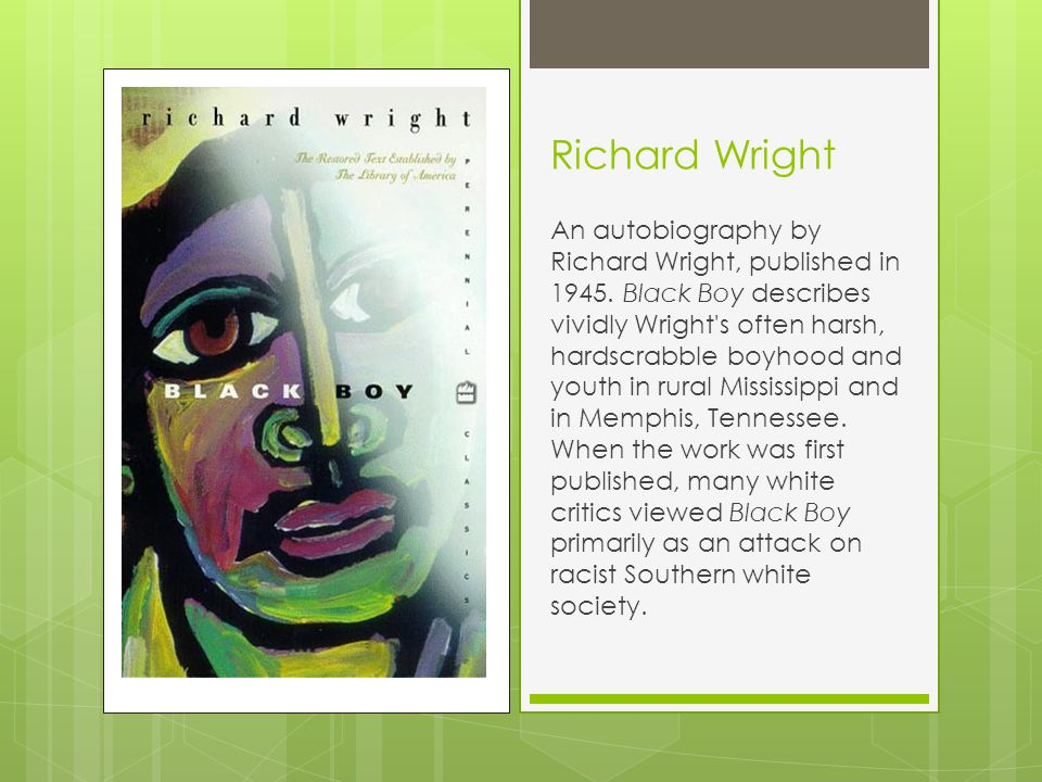 Richard Wright An autobiography by Richard Wright, published in 1945.