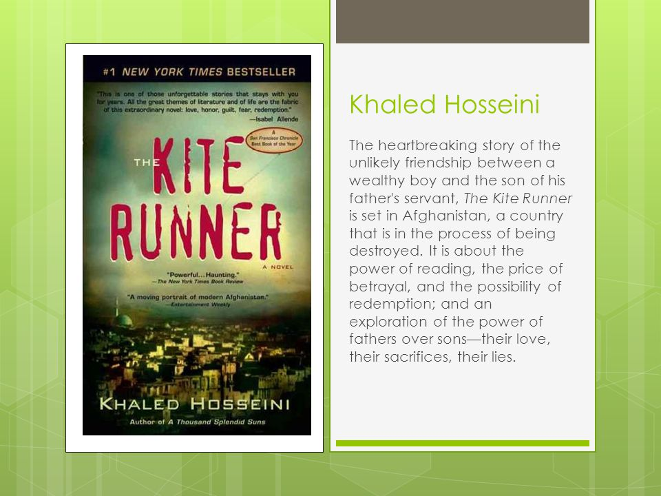 Khaled Hosseini The heartbreaking story of the unlikely friendship between a wealthy boy and the son of his father s servant, The Kite Runner is set in Afghanistan, a country that is in the process of being destroyed.