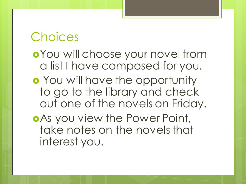 Choices  You will choose your novel from a list I have composed for you.