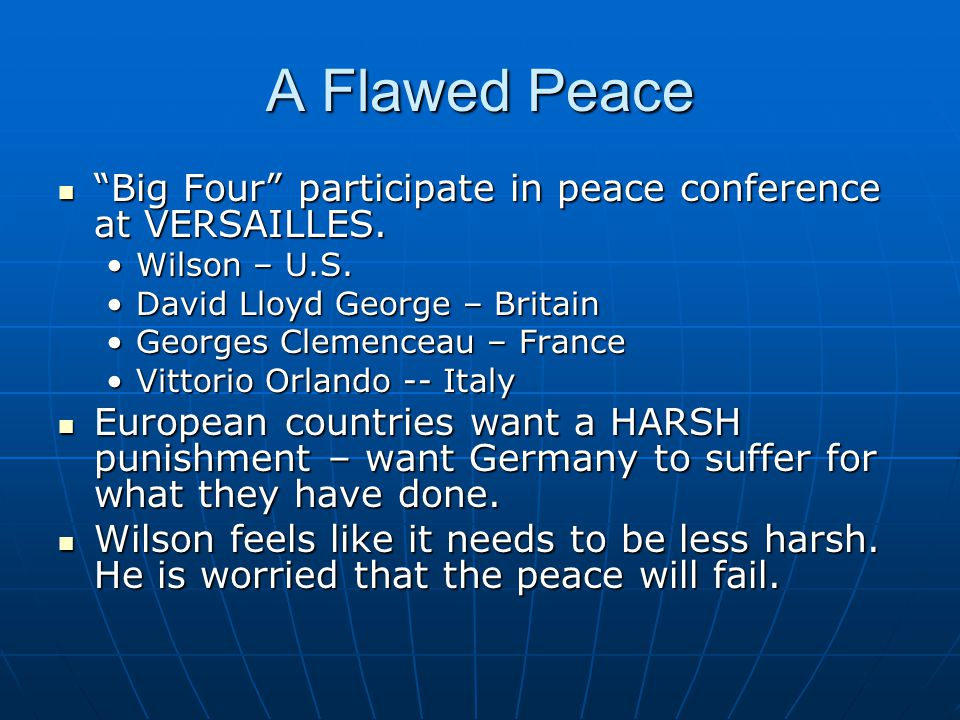 A Flawed Peace Big Four participate in peace conference at VERSAILLES.