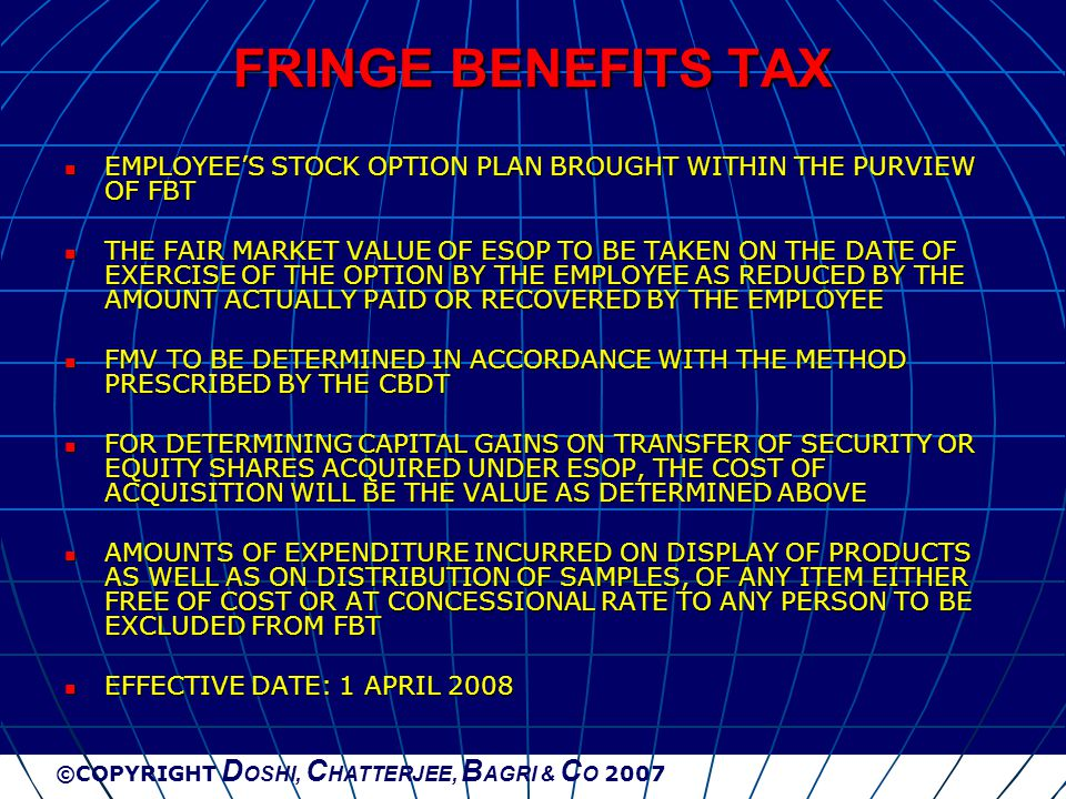 ©COPYRIGHT D OSHI, C HATTERJEE, B AGRI & C O 2007 FRINGE BENEFITS TAX EMPLOYEE'S STOCK OPTION PLAN BROUGHT WITHIN THE PURVIEW OF FBT EMPLOYEE'S STOCK