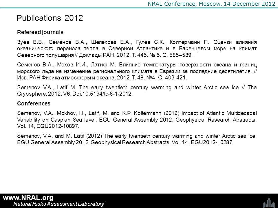 www.NRAL.org Natural Risks Assessment Laboratory NRAL Conference, Moscow, 14 December 2012 Publications 2012 Refereed journals Зуев В.В., Семенов В.А., Шелехова Е.А., Гулев С.К., Колтерманн П.