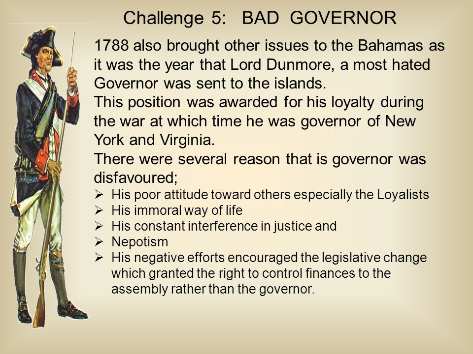 1788 also brought other issues to the Bahamas as it was the year that Lord Dunmore, a most hated Governor was sent to the islands.