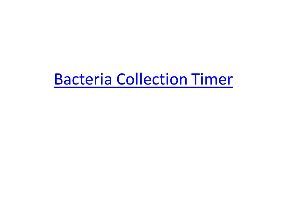 Bacteria Collection Timer