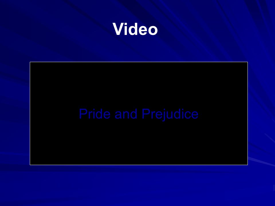Video Pride and Prejudice