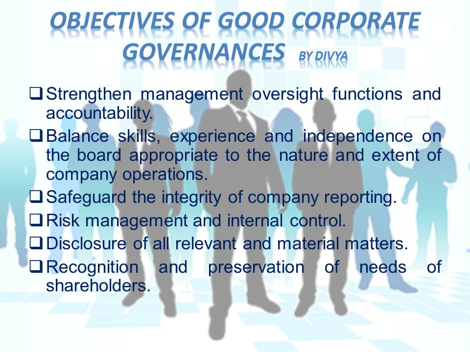  Strengthen management oversight functions and accountability.