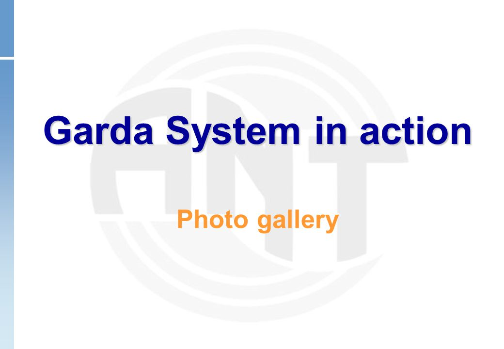 Garda System in action Photo gallery