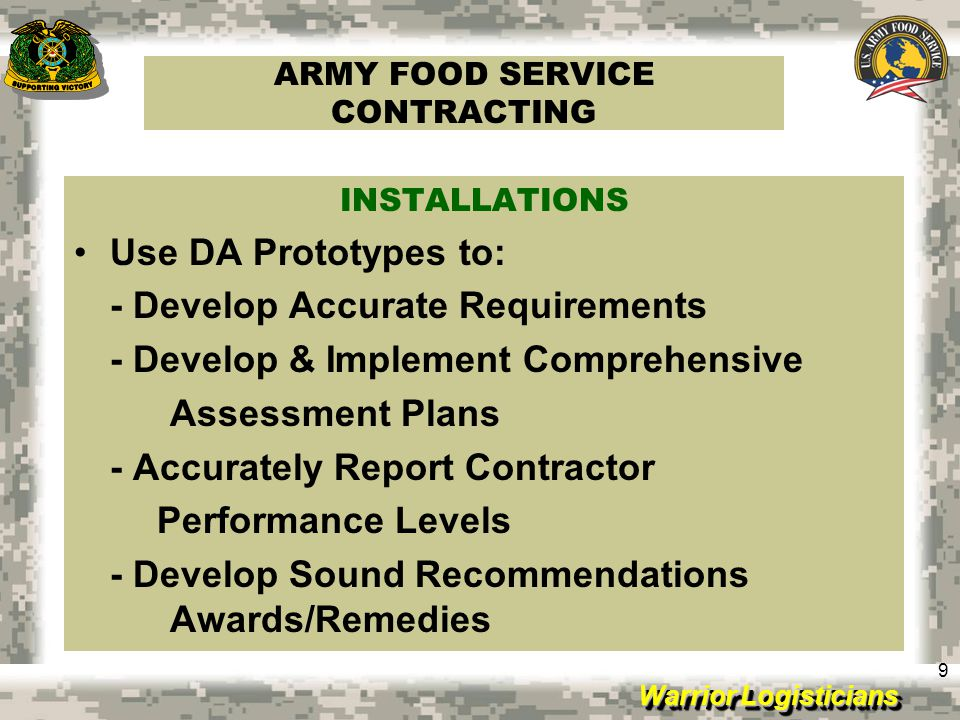 Warrior Logisticians 10 ARMY FOOD SERVICE CONTRACTING SPV OPNS Expanding Catalogs Constant Turnover Inventory Difficulties Insufficient Consumption AFMIS Master Item File not Updated AFMIS Recipe File not Updated