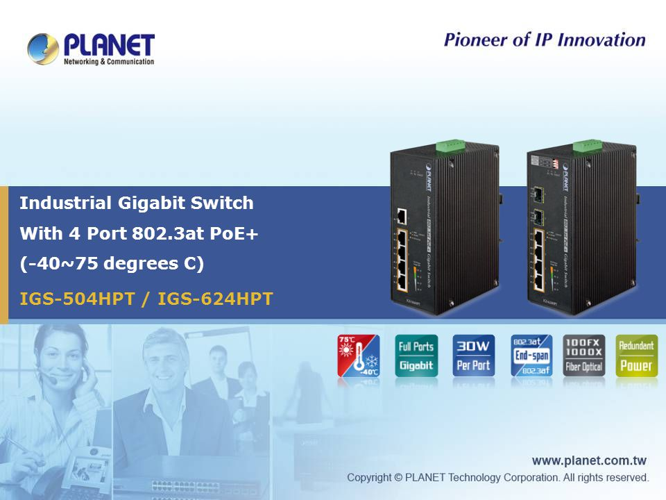 IGS-504HPT / IGS-624HPT Industrial Gigabit Switch With 4 Port 802.3at PoE+ (-40~75 degrees C)