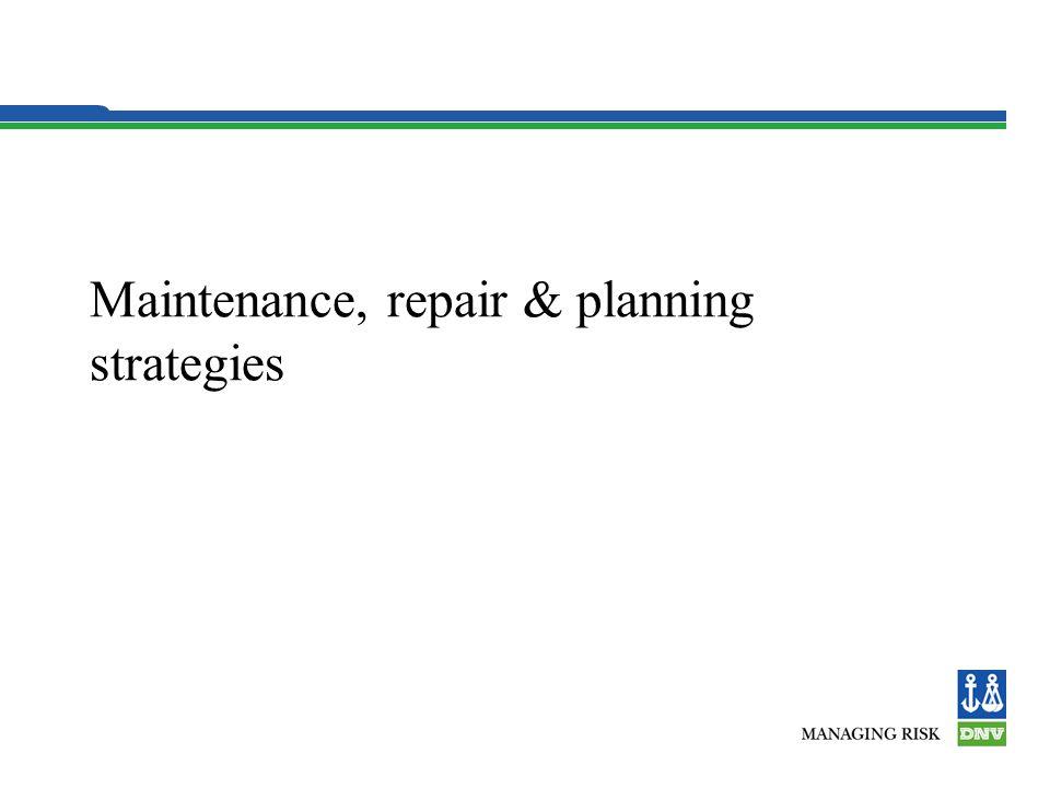 Maintenance, repair & planning strategies