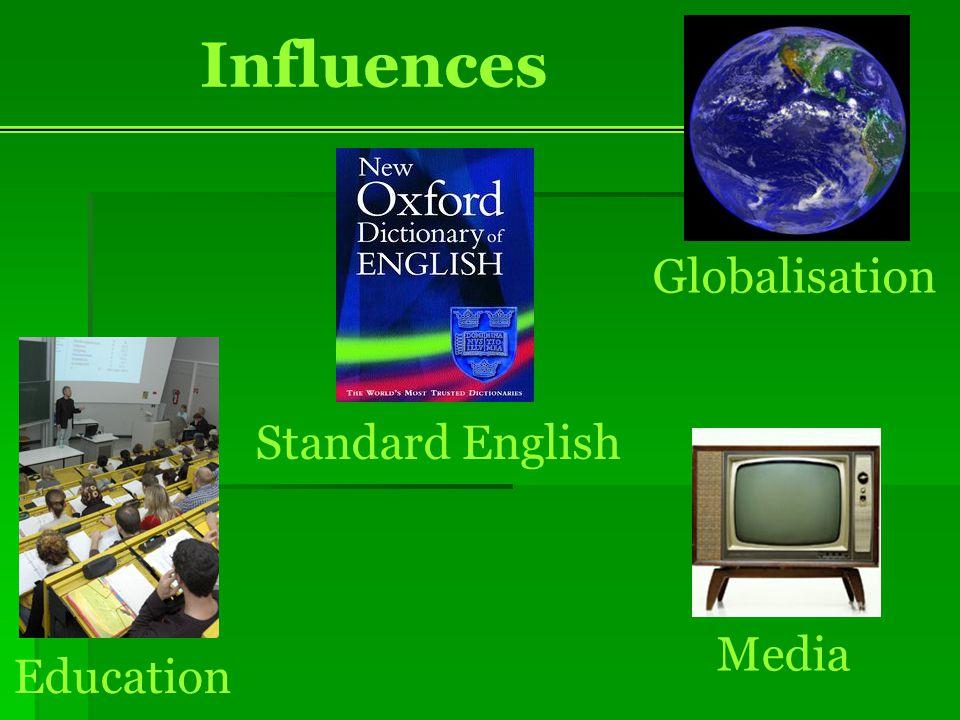 Influences Media Globalisation Education Standard English