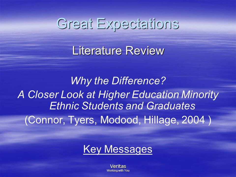 Veritas Working with You Great Expectations Literature Review Why the Difference.