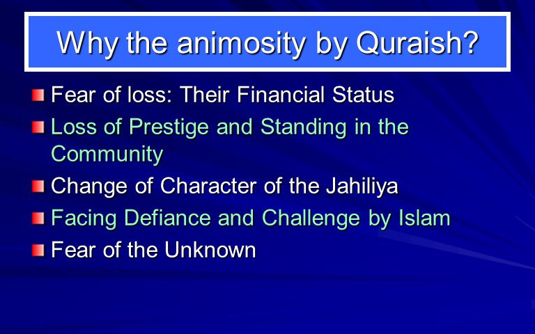 Why the animosity by Quraish.